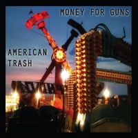 Money for Guns American Trash